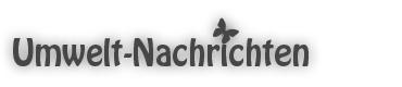 http://www.umwelt-nachrichten.info/
